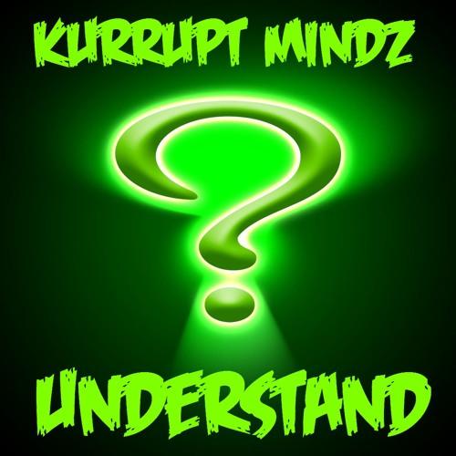 Kurrupt Mindz - Understand
