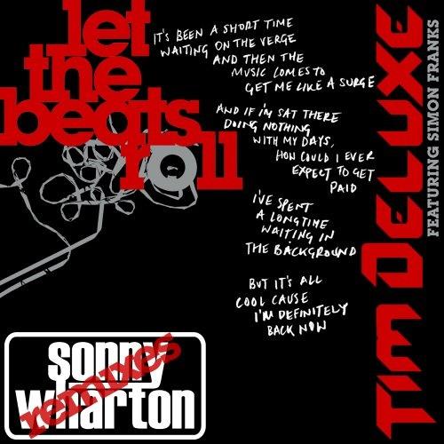 Tim Deluxe feat. Simon Franks - Let The Beats Roll (Sonny Wharton Remix) [Skint]