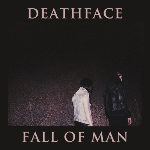 Deathface - Fall of Man