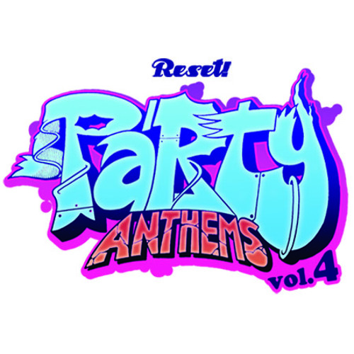 Reset! Party Anthems Vol.4