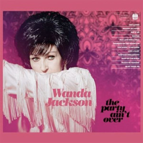 """Wanda Jackson """"Thunder On The Mountain"""" from The Party Ain't Over"""