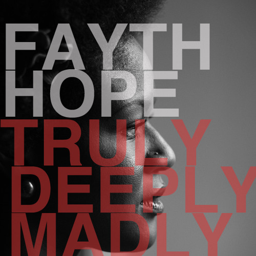 Fayth Hope-Truly Deeply Madly (Bus Crates 16-Ensemble RMX)