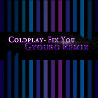 Coldplay - Fix You (Gyouro Remix)