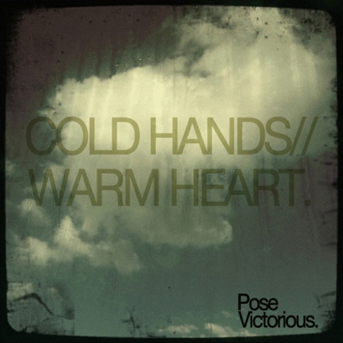 Pose Victorious - Cold Hands//Warm Heart