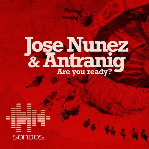 'Are You Ready?' - Jose Nunez & Antranig