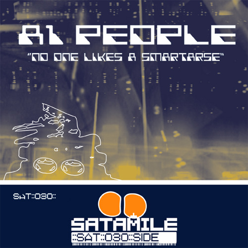 """No One Likes a Smartarse"" by A1 People, Satamile Rec. Vinyl"