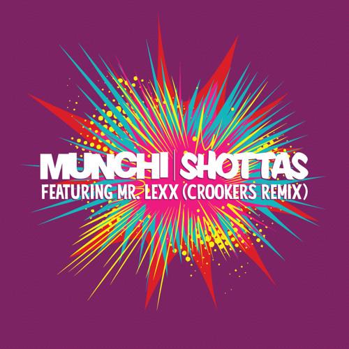 Munchi ft Mr Lexx - Shottas (Crookers Remix)
