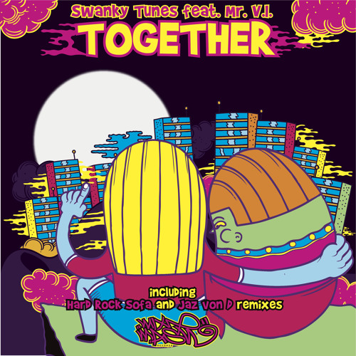 Swanky Tunes feat. Mr. V.I. - Together (Jaz Von D Remix)