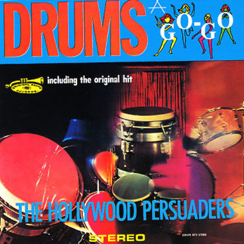 The Hollywood Persuaders - Drums A Go Go