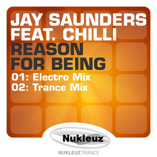 Jay Saunders feat. Chilii - Reason For Being (Electro Mix) [Nukleuz Records] OUT NOW ON BEATPORT