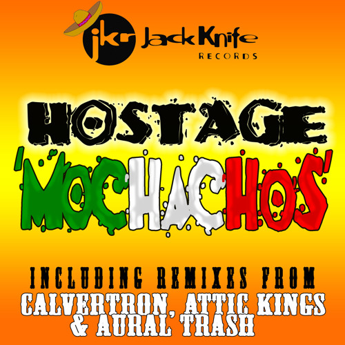 HOSTAGE - MOCHACHOS (CALVERTRON REMIX) CLIP