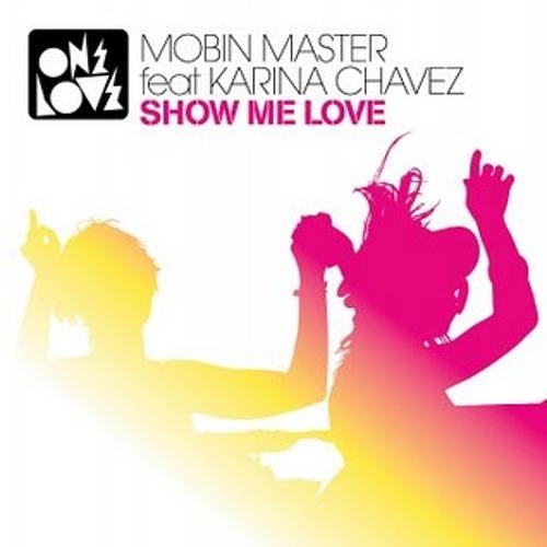Mobin Master: Show Me Love (ft. Karina Chavez)