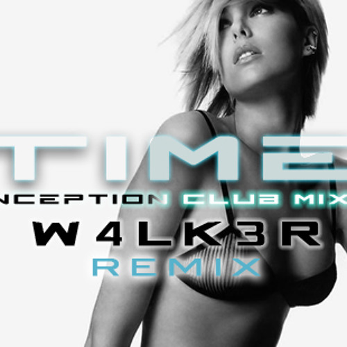 W4LK3R - Time 2.0 (Inception Theme Remix) [W4LK3Rs Club Edit]