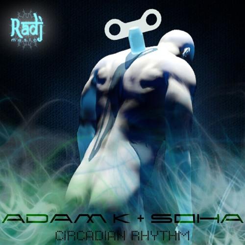 Adam K & Soha - Circadian Rhythm (Original Mix)