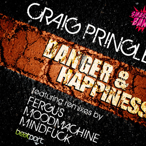 Craig Pringle - Danger and Happiness (MoodMachine Remix) [OUT NOW ON Smash Bang Records]