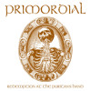 """Primordial """"Bloodied Yet Unbowed"""""""