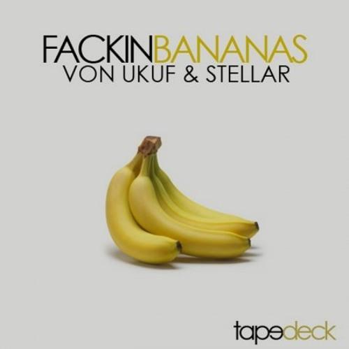 Von UKUF & Stellar - Fackin Bananas (Omega Remix)