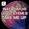 Inaya Day vs Leggz & Femi B - Take Me Up (Jay Kay Remix) (Cr2 Records)