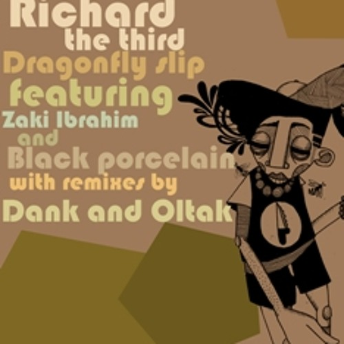 Richard The Third - Dragonfly feat. Zaki Ibrahim