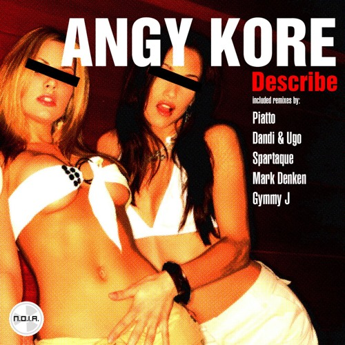 AnGy KoRe - Describe ( Gymmy j arround Remix )