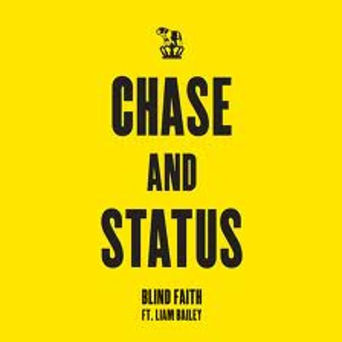 Chase & Status - Blind Faith (Loadstar Rmx)