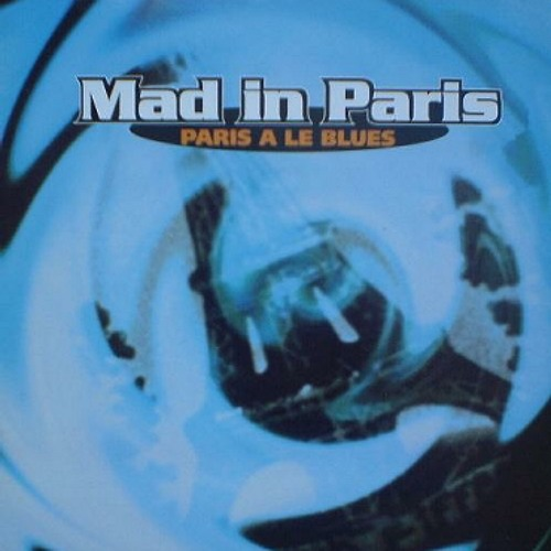 Mad in Paris - Paris a le blues (dee nasty mix)