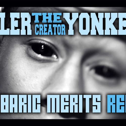 Tyler the Creator -  Yonkers (Barbaric Merits SwagBass Remix)