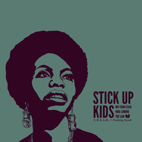 Stick Up Kids [Wu Tang Clan x Nina Simone]