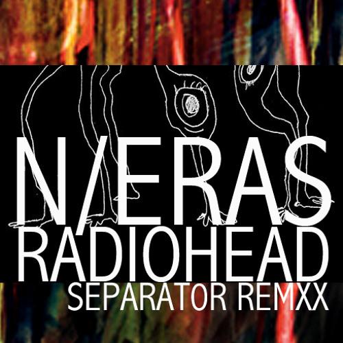 Separator (ERAS REMIX) by Radiohead