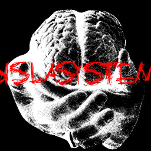 Dislasystem; your life is shit