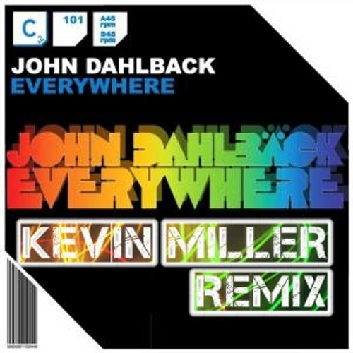 John Dahlback - Everywhere (Kevin Miller Remix)