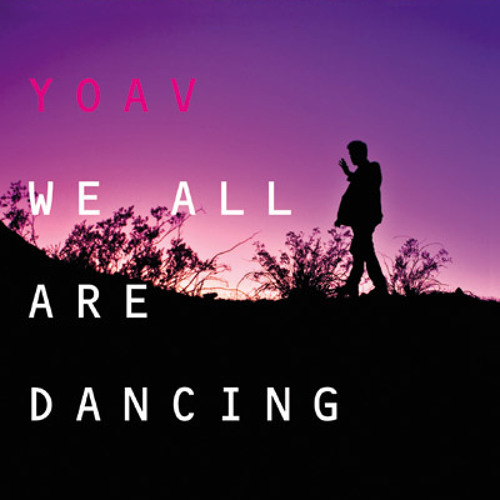Yoav - We All Are Dancing (Version By rampue)