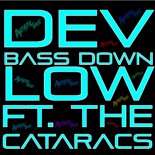 DEV ft. The Cataracs - Bass Down Low (Artistic Raw Remix)