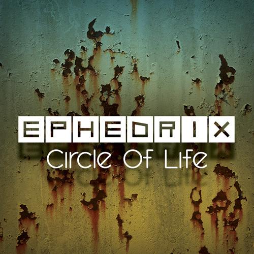 Ephedrix - Circle Of Life EP (2011)