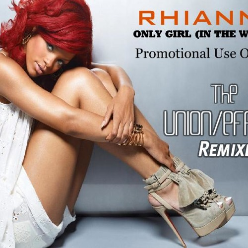 Rhianna ''Only Girl'' (Union Effect  EXTENDED DJ Promo Mix) NOT FOR SALE!!!