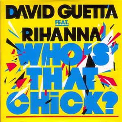 Who's That Chick (Break of Dawn Downtempo Mix)