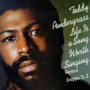 Teddy Pendergrass - Life is a song worth singing rmx Geppo DJ