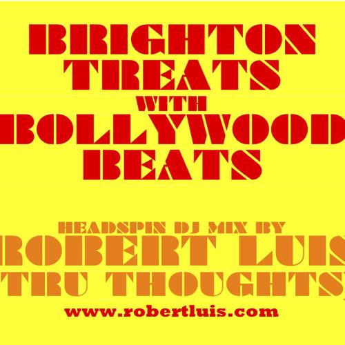 Robert Luis: Brighton Treats with Bollywood Beats (Head Spin DJ Mix)