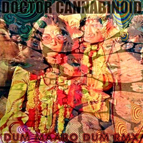 Dum Maaro Dum (Dj Doctor Cannabinoid RMX)