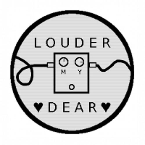 Louder My Dear - Clamshack