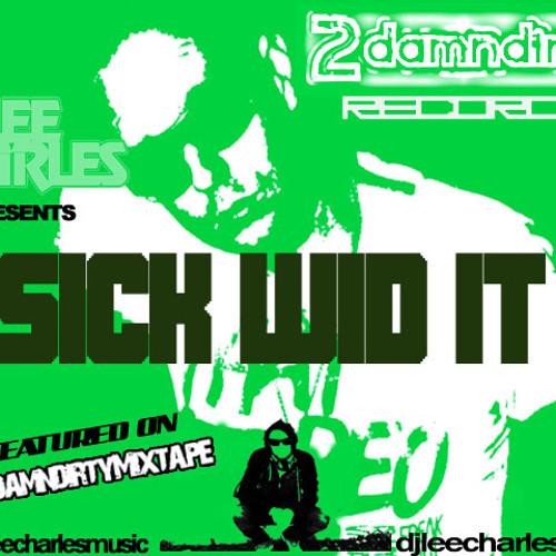 Sick Wid It - Lee Charles (Original Mix)