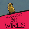 Hang Out On Wires