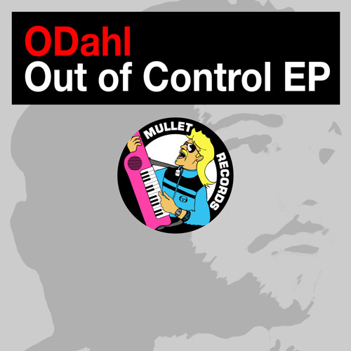 ODahl - Out of Control (Justin Faust Remix) [Preview]