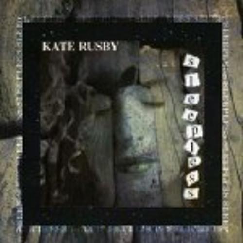 Kate Rusby - Sleepless - The Fairest Of All Yarrow