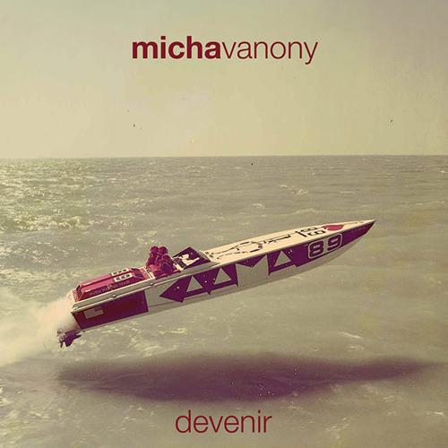 Micha Vanony - Devenir - Le charme de l'instant