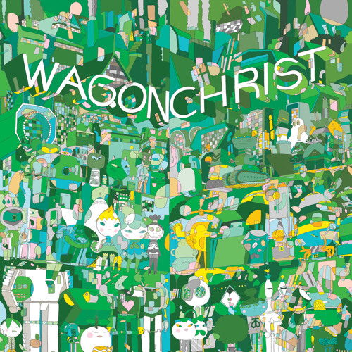 Wagon Christ - 'Toomorrow' Album Minimix