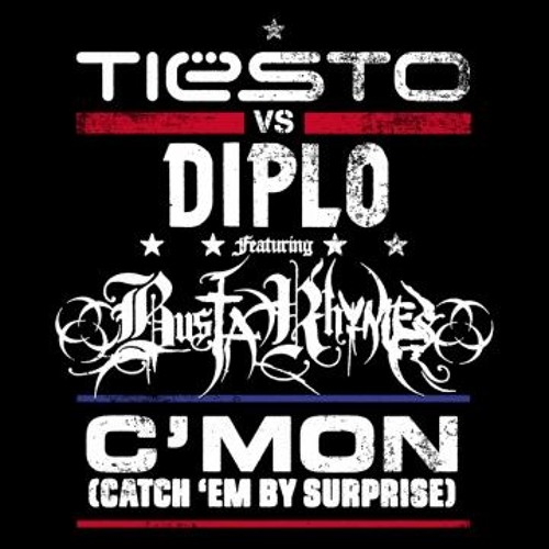 Tiesto & Diplo feat. Busta Rhymes - C'mon (Sunnery James & Ryan Marciano Remix)