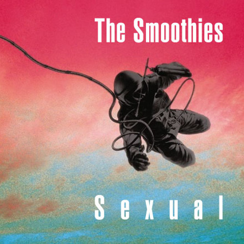 The Smoothies: Sexual