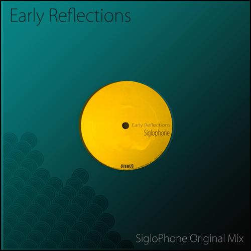 Early Reflections (SigloPhone original mix)