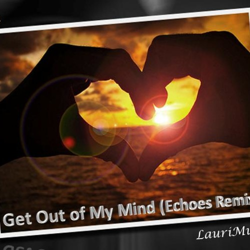 DJ AZZA feat. Lauri. Get Out of My Mind(Echoes Remix)